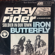 7'' - Iron Butterfly - Easy Rider (Let The Wind Pay The Way) / Soldier In Our Town