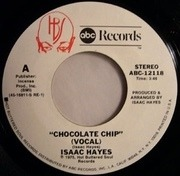 7'' - Isaac Hayes - Chocolate Chip