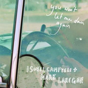 7inch Vinyl Single - Isobel Campbell + Mark Lanegan - You Won't Let Me Down Again