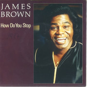 7inch Vinyl Single - James Brown - How Do You Stop / House Of Rock