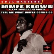CD - James Brown & the Famous Flames - Tell Me What You'Re Gonna Do