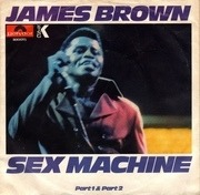 7inch Vinyl Single - James Brown - Sex Machine (Part 1 & Part 2)