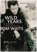 Book - Jay S. Jacobs - Wild Years: The Music and Myth of Tom Waits - Revised & Updated