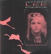LP - Jeffrey Lee Pierce - Flamingo