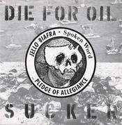 7inch Vinyl Single - Jello Biafra - Die For Oil, Sucker