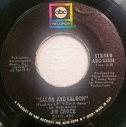 7inch Vinyl Single - Jim Croce - I'll Have To Say I Love You In A Song / Salon And Saloon