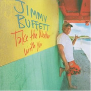 CD - Jimmy Buffett - Take The Weather With You