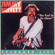 Double LP - Jimmy Buffett - 'You Had To Be There' - Recorded Live - Gatefold