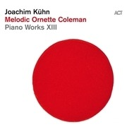 LP - Joachim Kuhn - Piano Works Xiii -.. - WORKS BY ORNETTE COLEMAN