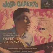 7inch Vinyl Single - João Gilberto - Cantando As Musicas Do Film Orfeu Do Carnaval