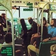 LP - John Lee Hooker - Never Get Out Of These Blues Alive - 180 GRAM AUDIOPHILE VINYL