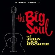 LP - John Lee Hooker - The Big Soul Of John Lee Hooker - 180g