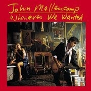 CD - John Mellencamp - Whenever We Wanted