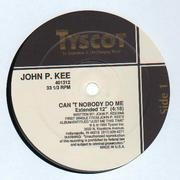12inch Vinyl Single - John P. Kee - Can't Nobody Do Me