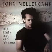 LP - John Mellencamp - Life Death Love And Freedom
