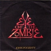 7inch Vinyl Single - John Fogerty - Eye Of The Zombie / I Confess
