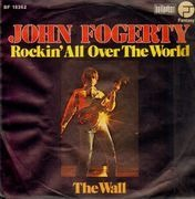 7inch Vinyl Single - John Fogerty - Rockin' All Over The World / The Wall