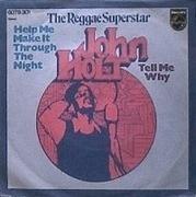 7inch Vinyl Single - John Holt - Help Me Make It Through The Night