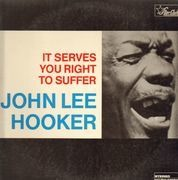 LP - John Lee Hooker - It Serves You Right To Suffer - ORIGINAL GERMAN