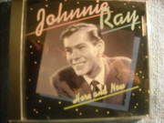 CD - Johnnie Ray - Here And Now