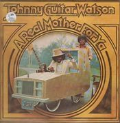 LP - Johnny 'Guitar' Watson - A Real Mother For Ya - US-Version