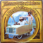 LP - Johnny Guitar Watson - A Real Mother For Ya