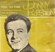7inch Vinyl Single - Johnny Preston - Feel So Fine / Dream u.a.