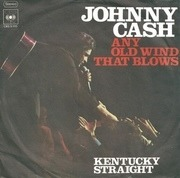 7inch Vinyl Single - Johnny Cash - Any Old Wind That Blows / Kentucky Straight