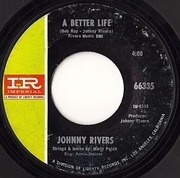 7inch Vinyl Single - Johnny Rivers - A Better Life / Right Relations