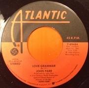 7inch Vinyl Single - John Parr - Love Grammar