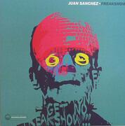 12inch Vinyl Single - Juan Sanchez - Freakshow
