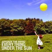 LP - Jukebox The Ghost - Everything Under The Sun
