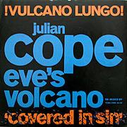 12inch Vinyl Single - Julian Cope - Eve's Volcano - !Vulcano Lungo! (Covered In Sin)