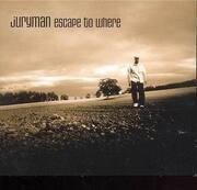CD - Juryman - Escape To Where
