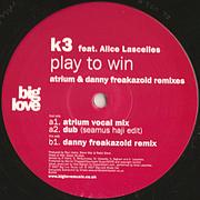 12inch Vinyl Single - K3 - Play To Win (Atrium & Danny Freakazoid Remixes)