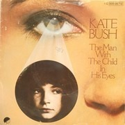 7inch Vinyl Single - Kate Bush - The Man With The Child In His Eyes