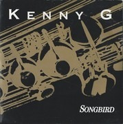 7inch Vinyl Single - Kenny G - Songbird