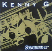 12inch Vinyl Single - Kenny G - Songbird