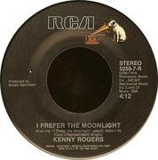 7inch Vinyl Single - Kenny Rogers - I Prefer The Moonlight