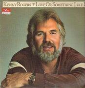 LP - Kenny Rogers - Love Or Something Like It
