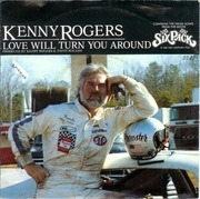 7inch Vinyl Single - Kenny Rogers - Love Will Turn You Around