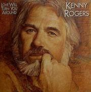 LP - Kenny Rogers - Love Will Turn You Around - embossed cover, still sealed