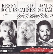 7inch Vinyl Single - Kenny Rogers / Kim Carnes / James Ingram - What About Me?