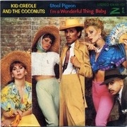 7inch Vinyl Single - Kid Creole And The Coconuts - Stool Pigeon / I'm A Wonderful Thing, Baby