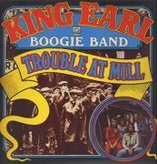 LP - King Earl Boogie Band - Trouble At Mill - UK Original + Poster