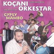 CD - Koçani Orkestar , King Naat Veliov - Gypsy Mambo