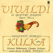 LP - Konstanty Andrzej Kulka / Warsaw Philharmonic Chamber Orchestra / Antonio Vivaldi - Le Quattro Stagioni Opus 8 Nos.1-4
