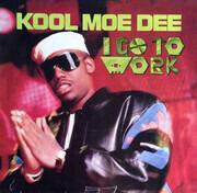 7inch Vinyl Single - Kool Moe Dee - I Go To Work
