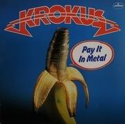 LP - Krokus - Pay It In Metal