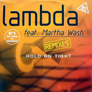 12inch Vinyl Single - Lambda Feat. Martha Wash - Hold On Tight (Remixes)